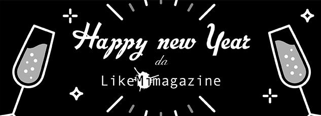 Buon Anno da Likemimagazine